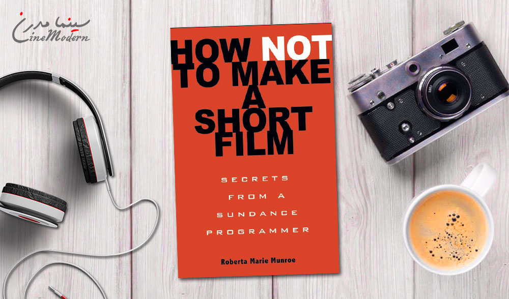 how not to make a short film cinemodern.ir  - دانلود کتاب How Not to Make A Short Film
